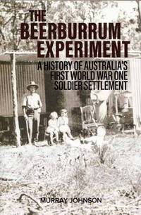 image of The Beerburrum Experiment: A History of Australia's First World War One Soldier Settlement