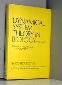 Dynamical System Theory in Biology , Volume I Stability Theory and Its Applications (Monographs on Biomedical Engineering) (Monographs on Biomedical Engineering)