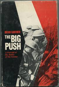 The Big Push: A Portrait of the Battle of the Somme