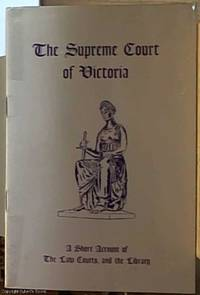 image of A Short Account of the Supreme Court of Victoria and of the Law Courts and the Supreme Court Library
