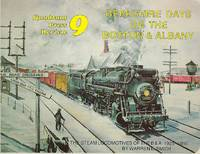BERKSHIRE DAYS ON THE BOSTON & ALBANY: THE STEAM LOCOMOTIVES OF THE B & A, 1925-1950