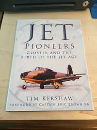 image of Jet Pioneers: Gloster and the Birth of the Jet Age