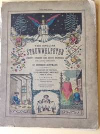 The English Struwwelpeter - or Pretty Stories and Funny Pictures for Little Children.