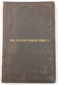 image of The Cloud-Vailed Throne: A Discourse on the Funeral Services of John D. Gardner, Held in the Baptist Church, Hancock, Mass., November 29, 1857