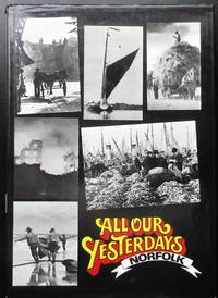 image of All our Yesterdays. Norfolk.