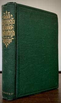 The American Fruit Culturist, Containing Practical Directions For The Propagation And Culture Of Fruit Trees In The Nursery, Orchard, And Garden