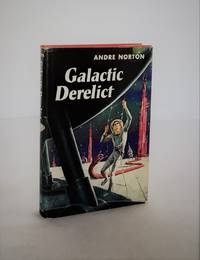 Galactic Derelict by   Mary Alice Norton]  Andre [Andrew North - 1st Edition - 1959 - from Idler Fine Books and Biblio.co.uk