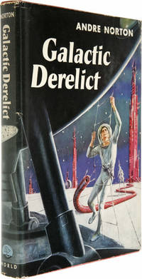 Galactic Derelict by   Mary Alice Norton)  Andre (aka Andrew North - First Edition - 1959 - from Idler Fine Books and Biblio.co.uk