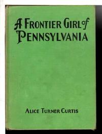 A FRONTIER GIRL OF PENNSYLVANIA, #5 in series.