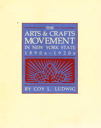 The Arts & Crafts Movement in New York State 1890's - 1920's
