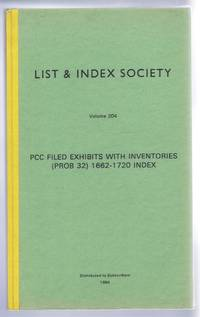 PCC (Perogative Court of Canterbury) Filed Exhibits with Inventories (PROB 32) 1662-1720 Index. List & Index Society, Volume 204