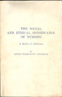image of The Social And Ethical Significance Of Nursing: A Series Of Addresses