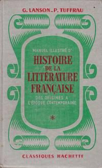 Manuel illustré d'histoire de la littérature française: Édition complétée pour la période, 1919-1950