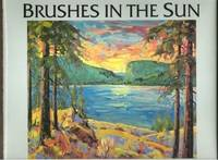 BRUSHES IN THE SUN Artists from the Okanagan and Surrounding Area
