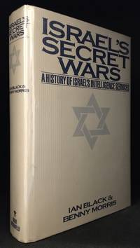 Israel's Secret Wars; A History of Israel's Intelligence Services by  Ian  (With Benny Morris.) Black - First edition - from Burton Lysecki Books, ABAC/ILAB (SKU: 154689)
