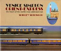 image of VENICE SIMPLON ORIENT-EXPRESS ~ The Return of the World's Most Celebrated Train