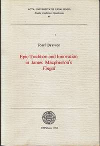 Epic Tradition and Innovation in James Macpherson's Fingal  [SCARCE] by  Josef Bysveen - Paperback - First Edition - 1982 - from Monroe Bridge Books, SNEAB Member (SKU: 007312)