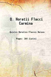 Q. Horatii Flacci Carmina 1875 [Hardcover]