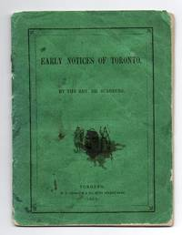 Early Notices of Toronto by  Rev. Dr SCADDING - 1865 - from Attic Books (SKU: 1864)