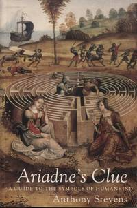 ARIADNE'S CLUE : A GUIDE TO THE SYMBOLS OF HUMANKIND