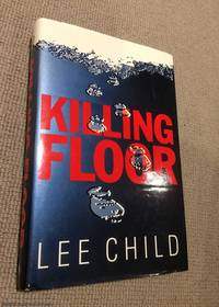 Killing Floor (1st edition hardback, Jack Reacher) by  Lee Child - First Edition - 1997 - from 84 Charing Cross Road Books and Biblio.co.uk