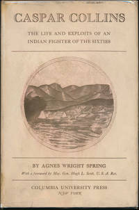 Caspar Collins: The Life and Exploits of an Indian Fighter of the Sixties
