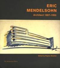 image of Erich Mendelsohn: Architect 1887-1953