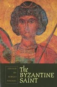 The Byzantine Saint by Spring Symposium of Byzantine Studies 1980 (University of Birmingham) - 2001-05-07