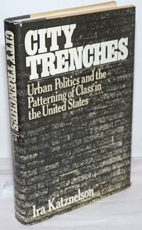 City trenches; urban politics and the patterning of class in the United States