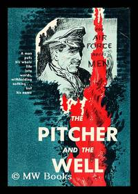 The Pitcher and the Well. [A Selection of Letters by a New Zealand Airman Written in a German...