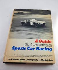A Guide to American Sports Car Racing. Revised, 3rd Edition