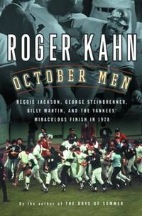 October Men : Reggie Jackson, George Steinbrenner, Billy Martin, and the Yankees' Miraculous...