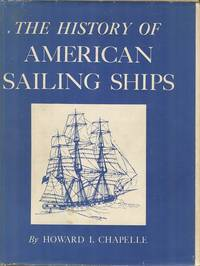 The History of American Sailing Ships by  Howard I Chapelle - Hardcover - Reprint - 1946 - from Dereks Transport Books and Biblio.co.uk