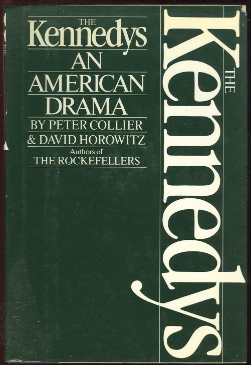 KENNEDYS An American Drama, Collier, Peter and David Horowitz