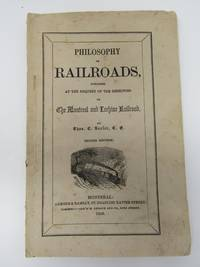 Philosophy of Railroads, Published at the Request of the Montreal and Lachine Railroad