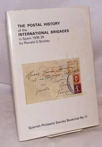 image of The postal history of the International Brigades in Spain, 1936 to 1939