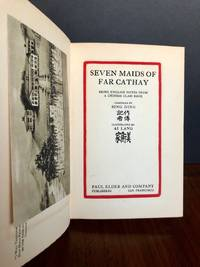 Seven Maids of Far Cathay: Being English Notes from a Chinese Class Book by BING Ding [Mary Ledyard] - (1916)