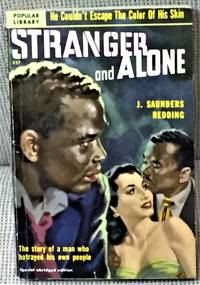 Stranger and Alone by J. Saunders Redding  - First edition  - 1951  - from My Book Heaven (SKU: 042138)