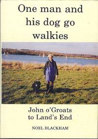 One MAn and His Dog go Walkies - John O'Groats to Land's End.