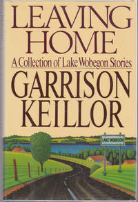 Leaving Home : A Collection of Lake Wobegon Stories