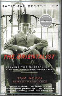 image of THE ORIENTALIST; Solving the Mystery of a Strange and Dangerous Life