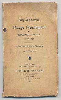 Fifty-Five Letters of George Washington to Benjamin Lincoln 1777-1799