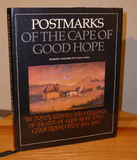 Postmarks of the Cape of Good Hope: The postal history and markings of the Cape of Good Hope and Griqualand West, 1792-1910