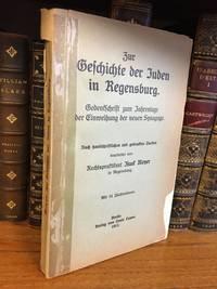 ZUR GESCHICHTE DER JUDEN IN REGENSBURG : GEDENKSCHRIFT ZUM JAHRESTAGE DER EINWEIHUNG DER NEUEN SYNAGOGE