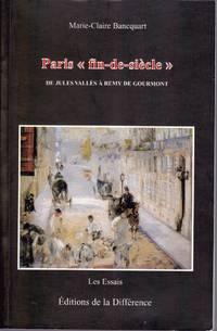 Paris «fin-de-siècle».  De Jules Vallès à Remy de Gourmont.
