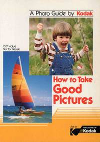 How to Take Good Pictures A Photo Guide By Kodak