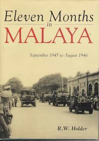 Eleven Months in Malaya.  September 1945 to August 1946