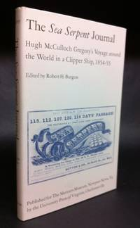 The Sea Serpent Journal  Hugh McCulloch Gregory's Voyage around the World in a Clipper Ship 1854 – 55