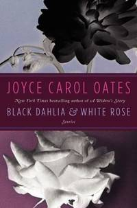 Black Dahlia and White Rose : Stories