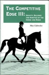 The Competitive Edge III: Gravity, Balance And Kinetics Of The Horse And Rider